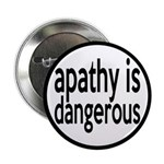 """Apathy Is Dangerous 2.25"""" Button"""