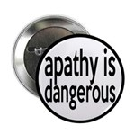 """Apathy Is Dangerous 2.25"""" Button (10 pack)"""