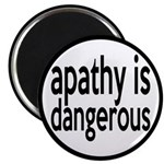 Apathy Is Dangerous Magnet