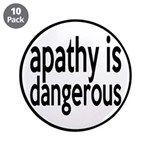 """Apathy Is Dangerous 3.5"""" Button (10 pack)"""