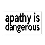 Apathy Is Dangerous Rectangle Car Magnet
