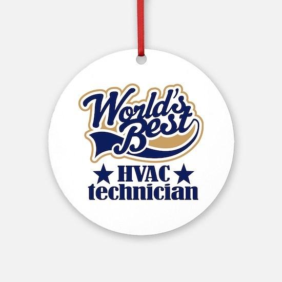 HVAC Technician (Worlds Best) Ornament (Round)