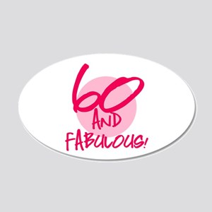 60 And Fabulous 20x12 Oval Wall Decal