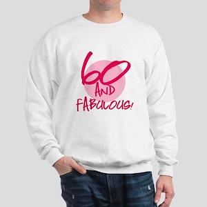 60 And Fabulous Sweatshirt
