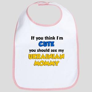 Think Im Cute Ukrainian Mommy Bib