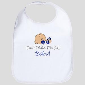 Dont Make Me Call Baba Bib