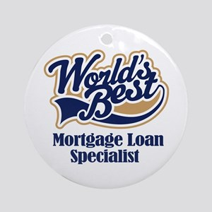 Mortgage Loan Specialist (Worlds Best) Ornament (R