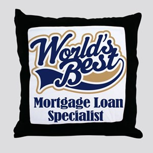 Mortgage Loan Specialist (Worlds Best) Throw Pillo