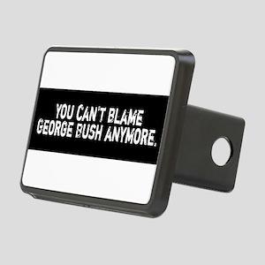 You can't blame George Bush anymore Rectangular Hi