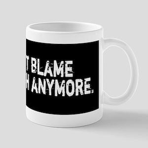 You can't blame George Bush anymore Mug