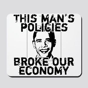 Barack Obama broke the economy Mousepad