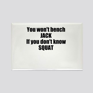 You wont bench or squat Rectangle Magnet