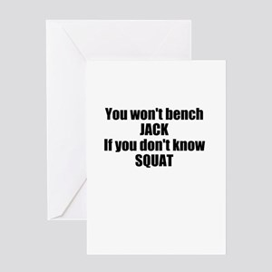 You wont bench or squat Greeting Card