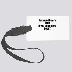 You wont bench or squat Large Luggage Tag