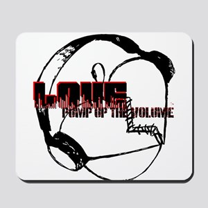 Love Pump up the volume (#4) Mousepad