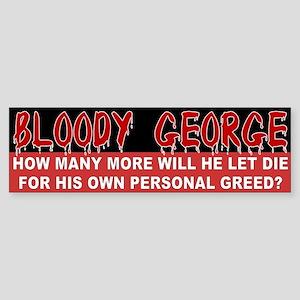 bloody george... Bumper Sticker