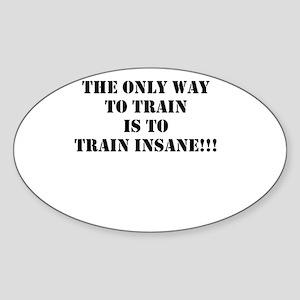 Train insane (beastmode) Sticker (Oval)