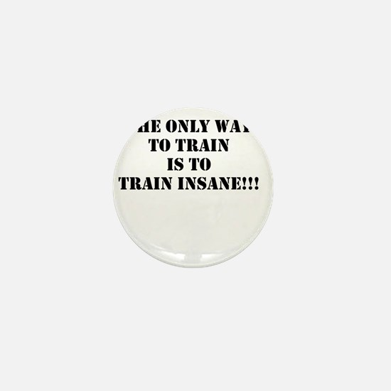 Train insane (beastmode) Mini Button