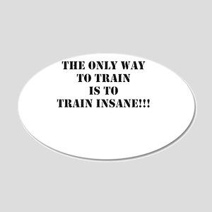 Train insane (beastmode) 20x12 Oval Wall Decal