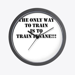Train insane (beastmode) Wall Clock
