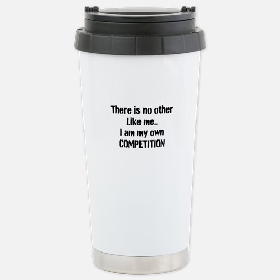 My own competition Stainless Steel Travel Mug