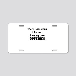 My own competition Aluminum License Plate