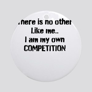 My own competition Ornament (Round)