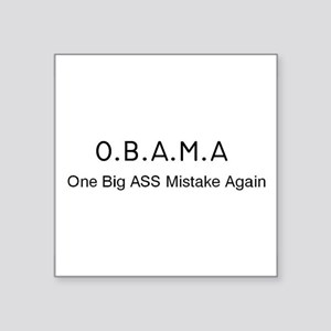 OBAMA One Big Ass Mistake Again Square Sticker 3""