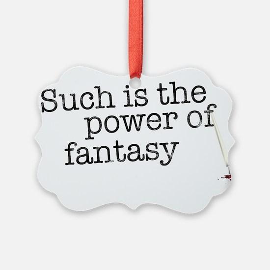 Power of fantasy Ornament
