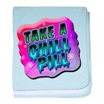 Take A Chill Pill baby blanket