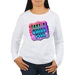 Take A Chill Pill Women's Long Sleeve T-Shirt