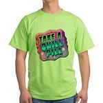 Take A Chill Pill Green T-Shirt