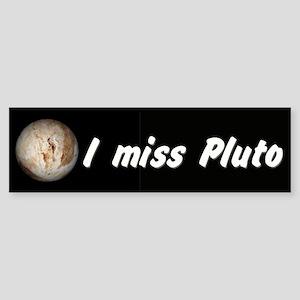 I miss Pluto bumper sticker