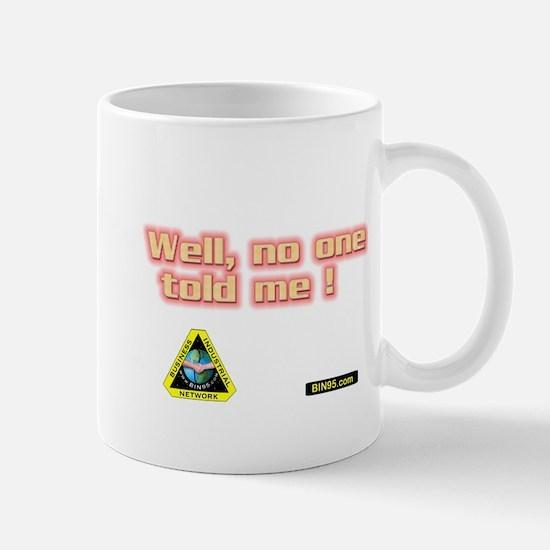 Well no one told me ! Mug