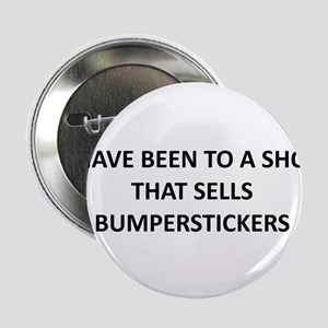 I have been to a shop that sells bumpersticker 2.2