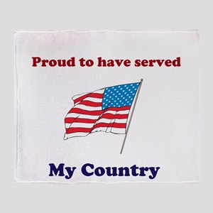 Proud to have served my Country Throw Blanket