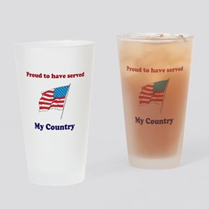 Proud to have served my Country Drinking Glass