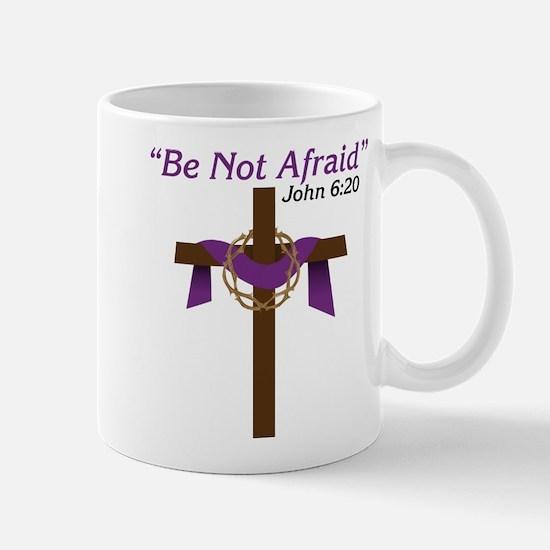 Be Not Afraid Mug