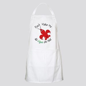 Don't Make Me Go Cajun On You Apron