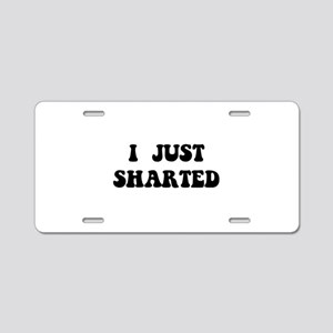 Just Sharted Aluminum License Plate