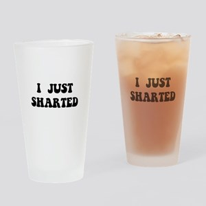 Just Sharted Drinking Glass