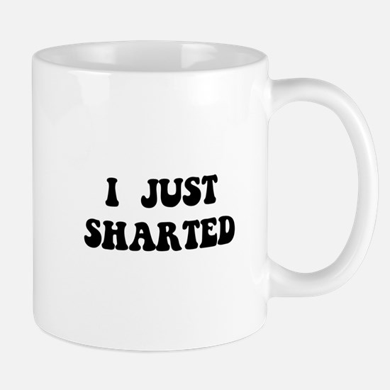 Just Sharted Mug