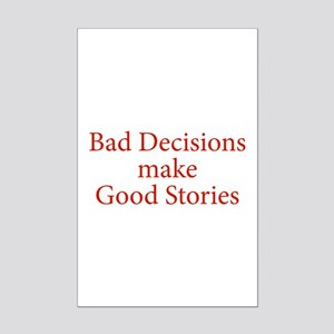 Bad decisions make great stories. Mini Poster Prin