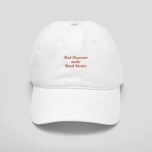 Bad decisions make great stories. Cap