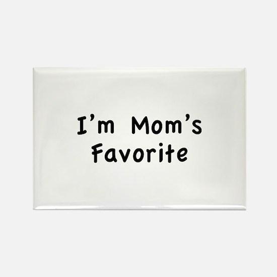 I'm mom's favorite Rectangle Magnet