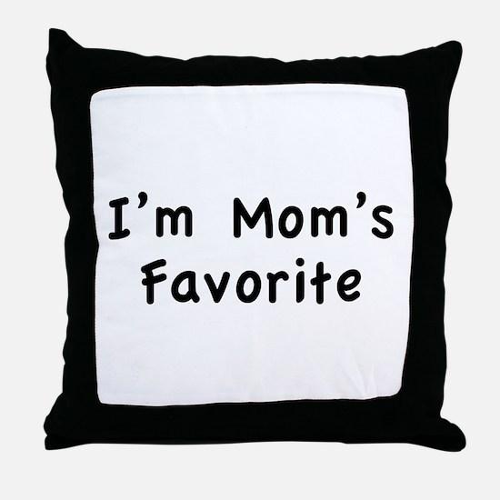 I'm mom's favorite Throw Pillow