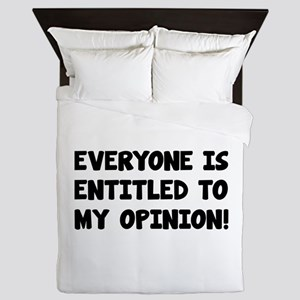 Everyone is entitled to my opinion Queen Duvet
