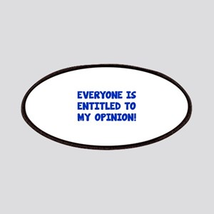 Everyone is entitled to my opinion Patches
