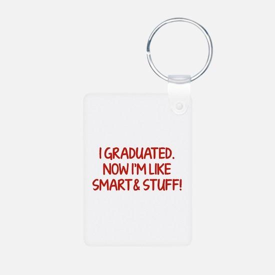 I graduated. Now I'm like smart and stuff! Aluminu