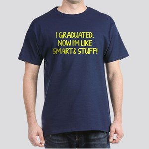 I graduated. Now I'm like smart and stuff! Dark T-